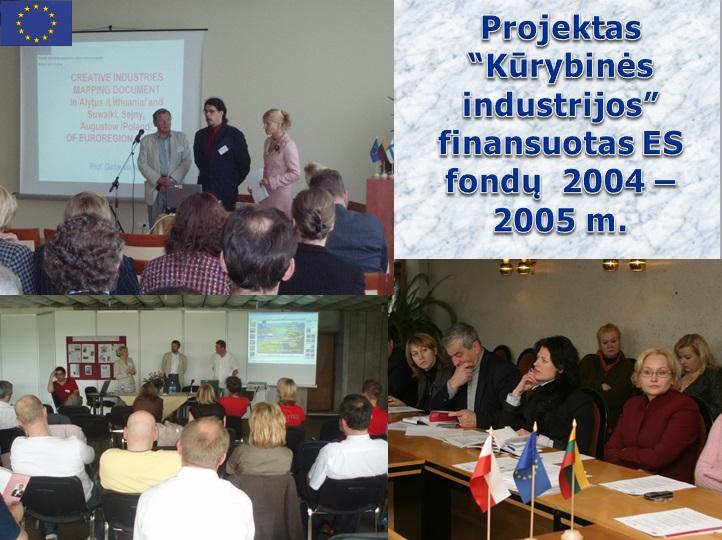 Projektas kūrybinės industrijos 2004 - 2005